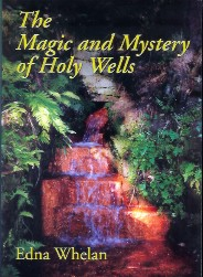 The Magic and Mystery of Holy Wells